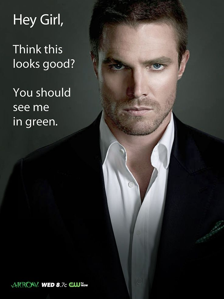 Hey Girl, tune in to the CW on Wednesdays at 8.7c to see Stephen Amell as Oliver Queen/Green Arrow.