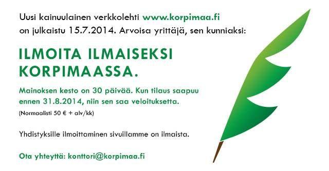 Ilmoita ilmaiseksi Korpimaassa. Tilaa ilmoitus 31.8.2014 mennessä, niin saat 30 päivän ilmoituksen veloituksetta. Yhdistyksille ilmoittelu on aina ilmaista.