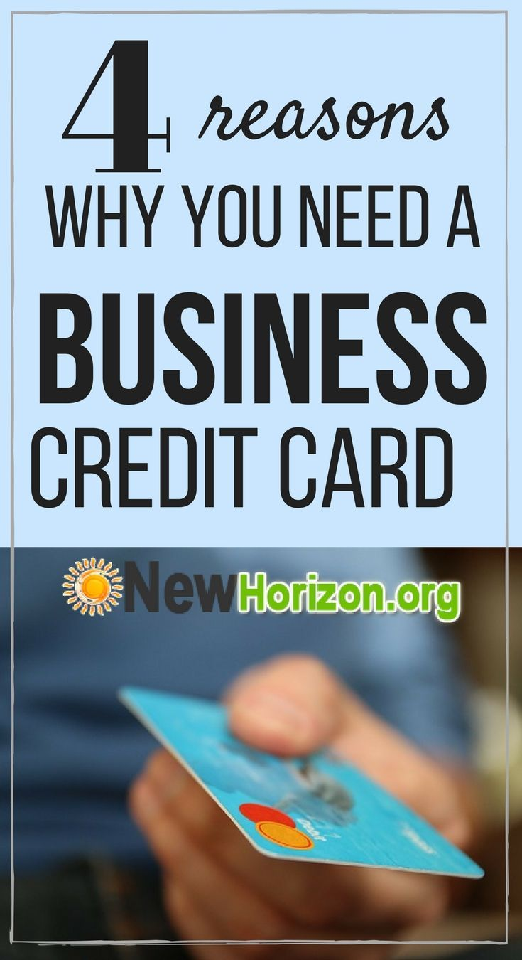 4 Reasons Why You Need A Business Credit Card Business Credit Cards Credit Repair Credit Card