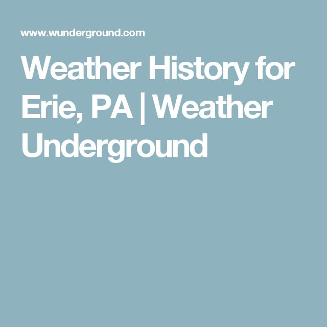 Weather History for Erie, PA   Weather Underground
