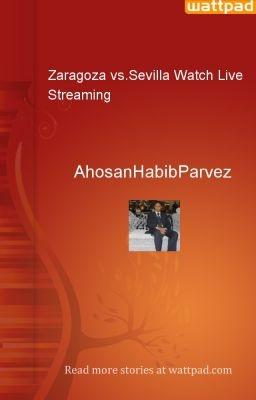 Zaragoza vs.Sevilla Watch Live Streaming - AhosanHabibParvez