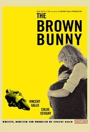 The Brown Bunny Poster - NOT REALLY SURE I SHOULD WATCH THIS
