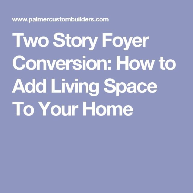 Two Story Foyer Conversion Cost : Best ideas about two story foyer on pinterest