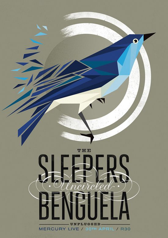 The Sleepers Uncircled poster - Adam Hill - love the styling of the bird, the intertwining type, color & hint of texture.