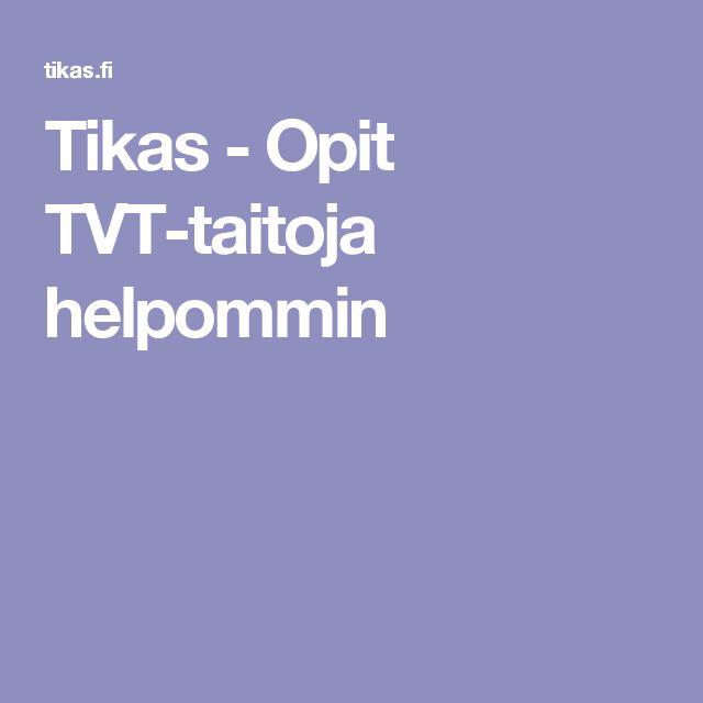 Tikas - Opit TVT-taitoja helpommin