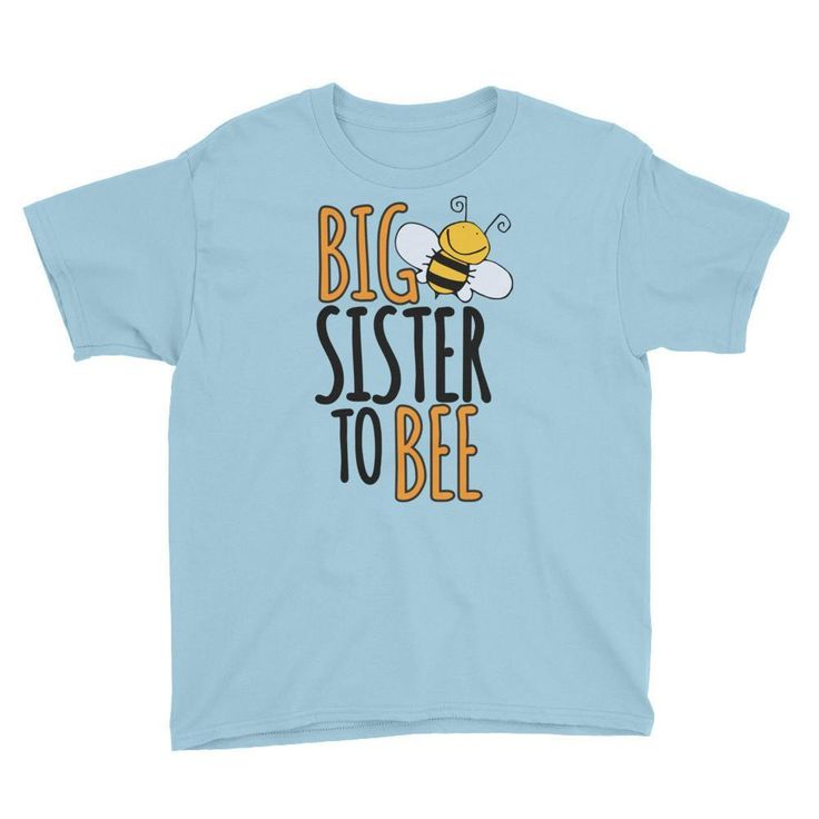 Youth Big Sister to Bee T-Shirt - First time sister gift new baby