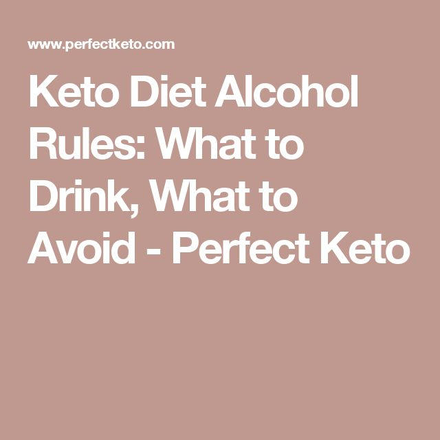 Keto Diet Alcohol Rules: What to Drink, What to Avoid - Perfect Keto