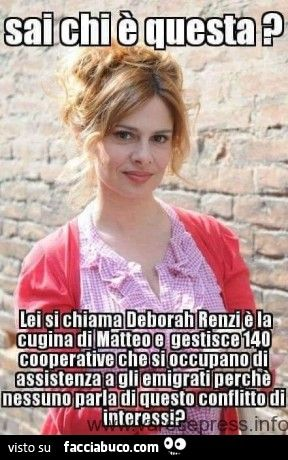 BUFALA - FAKE NEWS! Lei si chiama Debora Caprioglio, è un'attrice, NON gestisce 140 cooperative e, soprattutto, NON è cugina di Matteo Renzi!