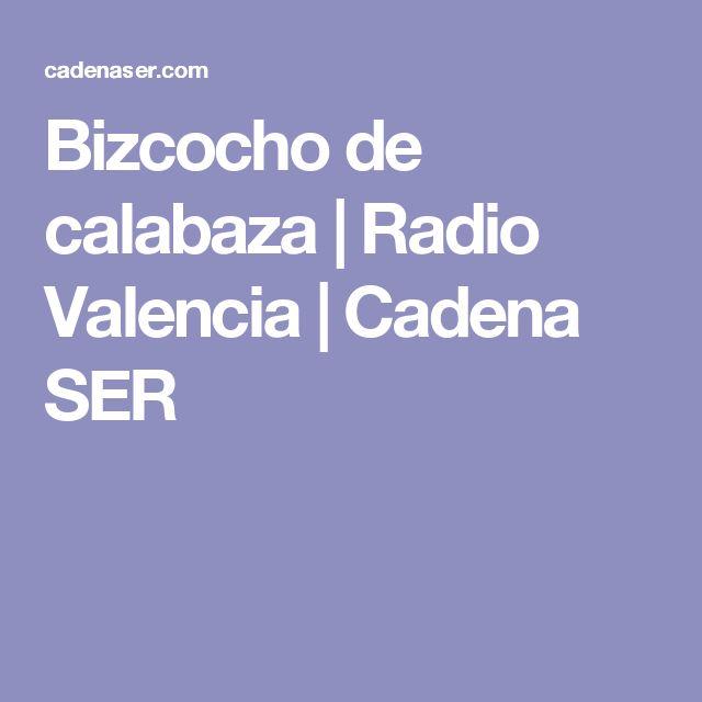 Bizcocho de calabaza | Radio Valencia | Cadena SER