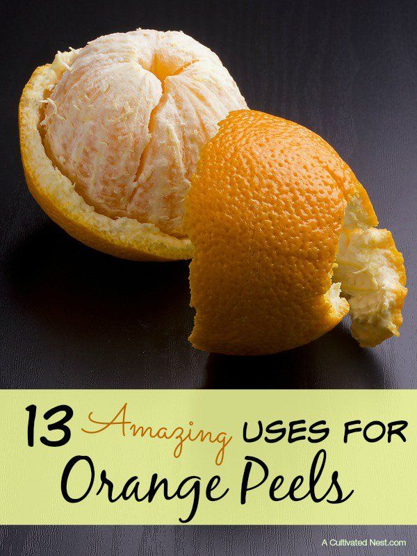 Don't toss those orange peels. Here are 13 amazing uses for orange peels.