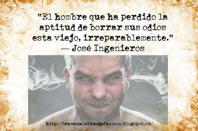 Frases Celebres de Famosos: José Ingenieros, El Hombre Que Ha Perdido - Frases...