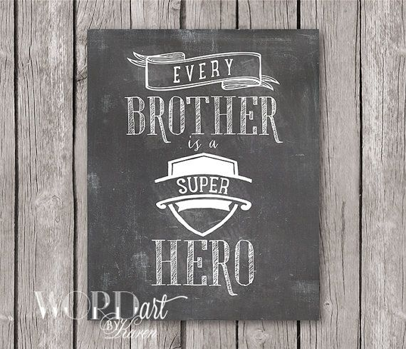 Every Brother is a Super Hero Digital Print --8 x 10--Chalkboard Wall Art --Typography on Etsy, $5.00