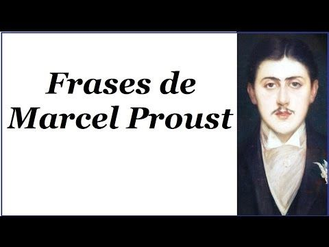 Frases de Marcel Proust - Frases para mujeres