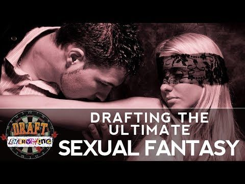 Drafting the Ultimate Sexual Fantasy | Draft Everything Episode 5