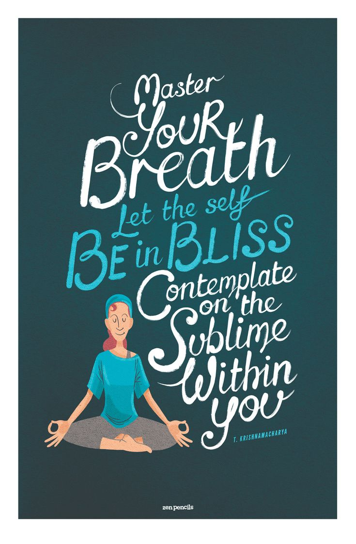 Master your breath let the self be in bliss contemplate on the sublime within you by the talented zen pencils