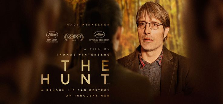 Oscar-nominated for Best Foreign Language Film of the Year, THE HUNT stars Mads Mikkelsen (HANNIBAL, CASINO ROYALE) as Lucas, a highly-regarded school teacher forced to start over having overcome a tough divorce. Just as things are starting to go his way, his life is shattered.