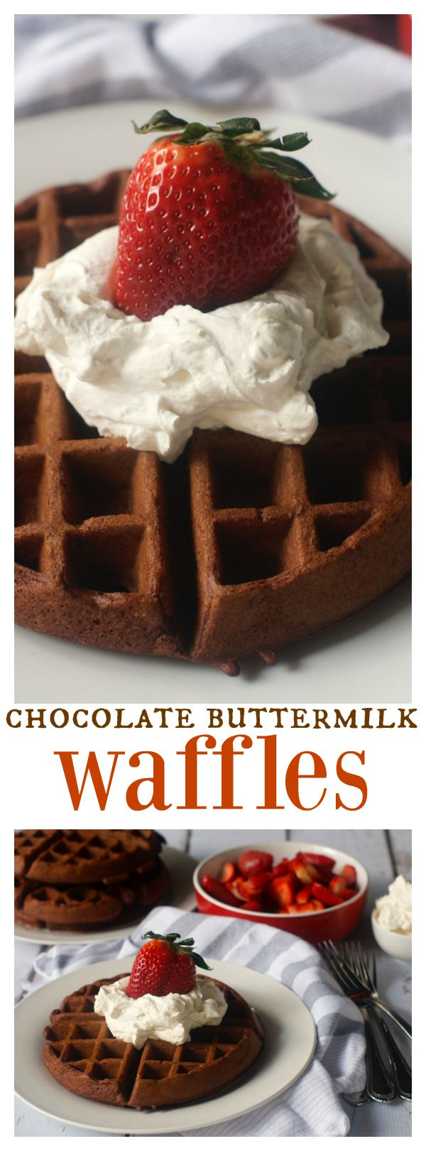 Chocolate Buttermilk Waffles are delicious served for breakfast, brunch, lunch, or dinner, topped off with fresh strawberries and whipped cream!