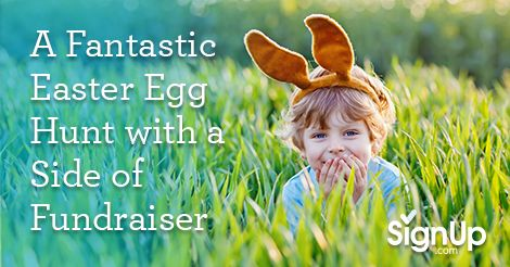 A Fantastic Easter Egg Hunt with a Side of Fundraiser A Fantastic Easter Egg Hunt with a Side of Fundraiser. Follow these steps to create the perfect Easter Egg Hunt and raise money for your favorite charity at the same time!