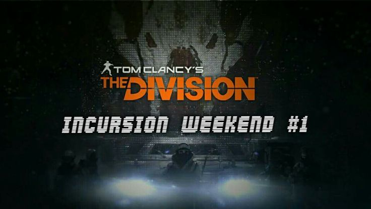 The Division Incursion Weekend event