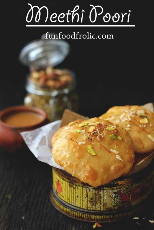 Meethi Poori is a cross between mawa kachori and the regular Poori. It has the taste similar to that of a rich Rajasthani Mawa Kachori while the crispness and flakiness of a perfect Poori. funfoodfrolic.com