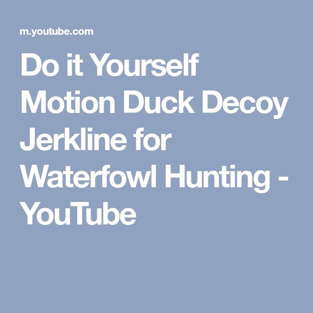 Do it Yourself Motion Duck Decoy Jerkline for Waterfowl Hunting - YouTube