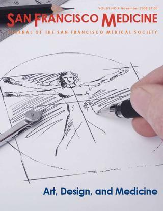 ART - DESIGN - MEDICINE   November 2008   JOURNAL OF THE SAN FRANCISCO MEDICAL SOCIETY