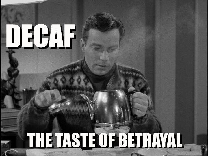 Decaf coffee betrayal