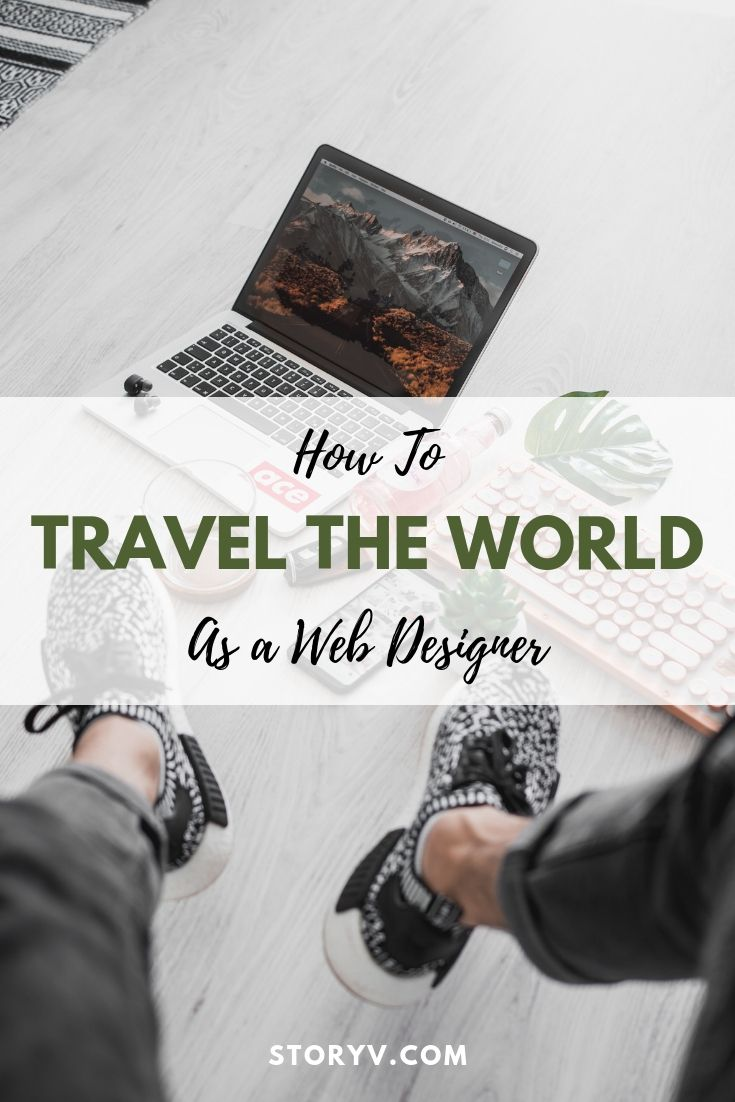 How Web Designing Can Fund Your World Travel Web Design Jobs Web Design Freelance Web Design
