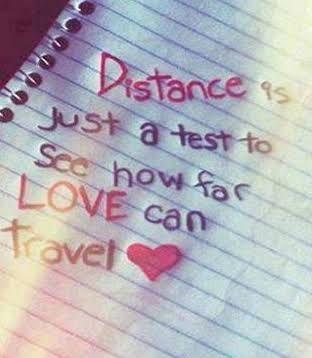 La distance est juste un teste pour voir sur combien de kilomètres l'amour peut tenir