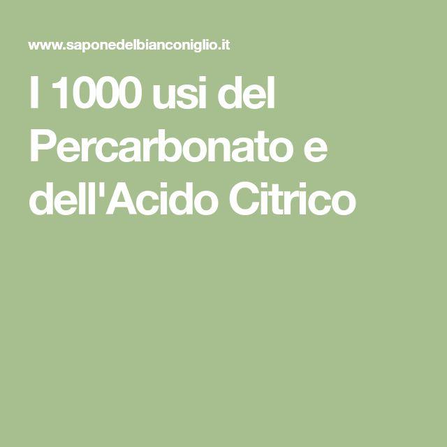 I 1000 usi del Percarbonato e dell'Acido Citrico
