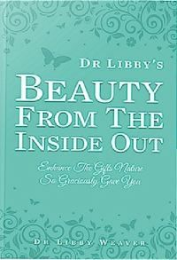 Dr Libby's Beauty From the Inside Out by Libby Weaver