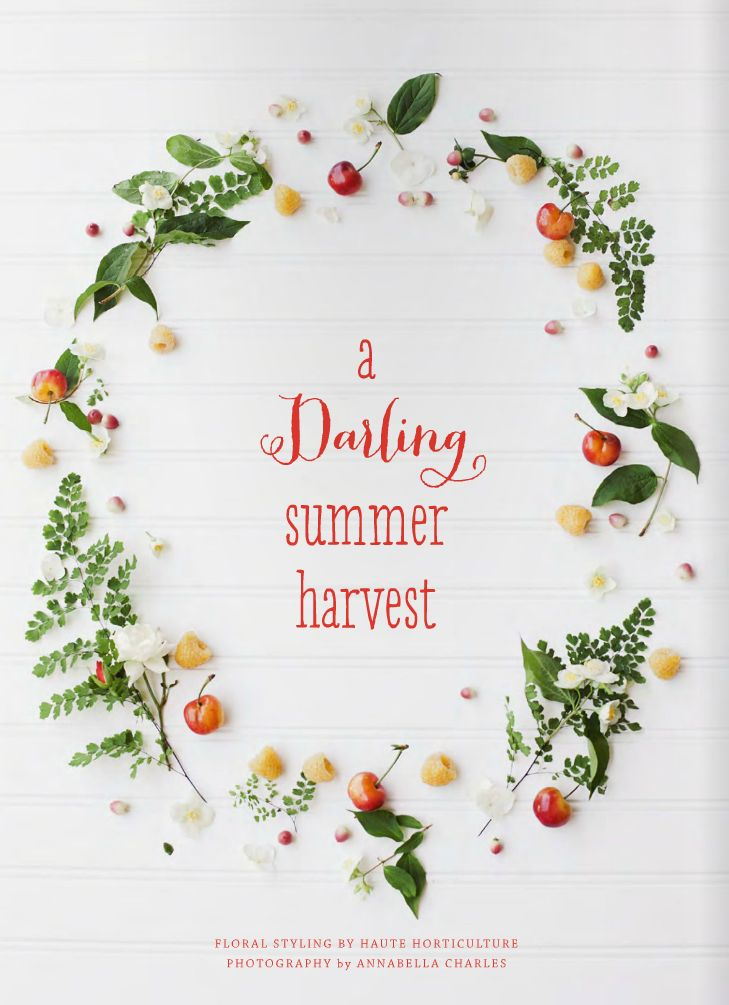 by annabella charles: Mag Rouge Issue, Darling Summer, Summer Harvest, Cute Ideas, Fruit Flowers, Design Typography, Date Ideas, Flower Website Design