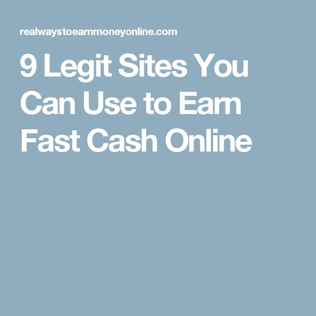 9 Legit Sites You Can Use to Earn Fast Cash Online