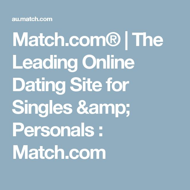 Match.com® | The Leading Online Dating Site for Singles & Personals : Match.com