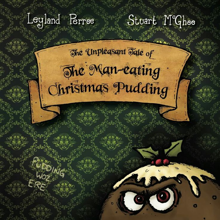 The Unpleasant Tale of the Man-eating Christms Pudding - a deliciously dark festive tale