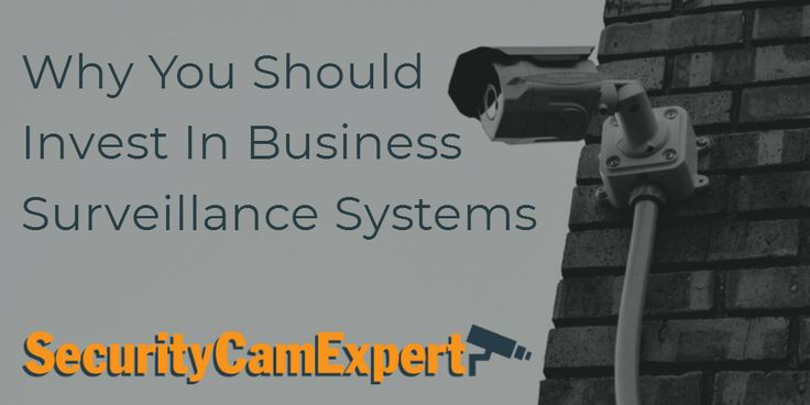 Why You Should Invest In Business Surveillance Systems - See more at: http://www.securitycamexpert.com/blog/2017/12/why-you-should-invest-in-business-surveillance-systems/