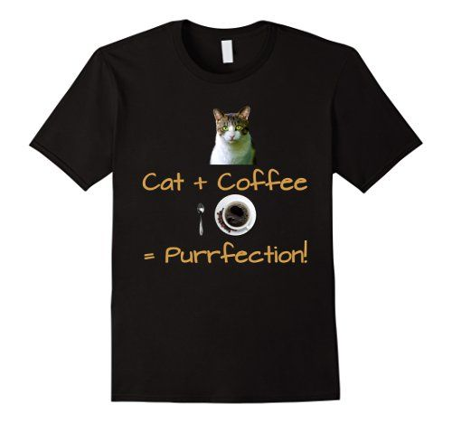 Cat + Coffee = Purrfection Totally Tee https://www.amazon.com/dp/B079HWP2KV/ref=cm_sw_r_pi_dp_U_x_FIkJAbJ8TS50Y