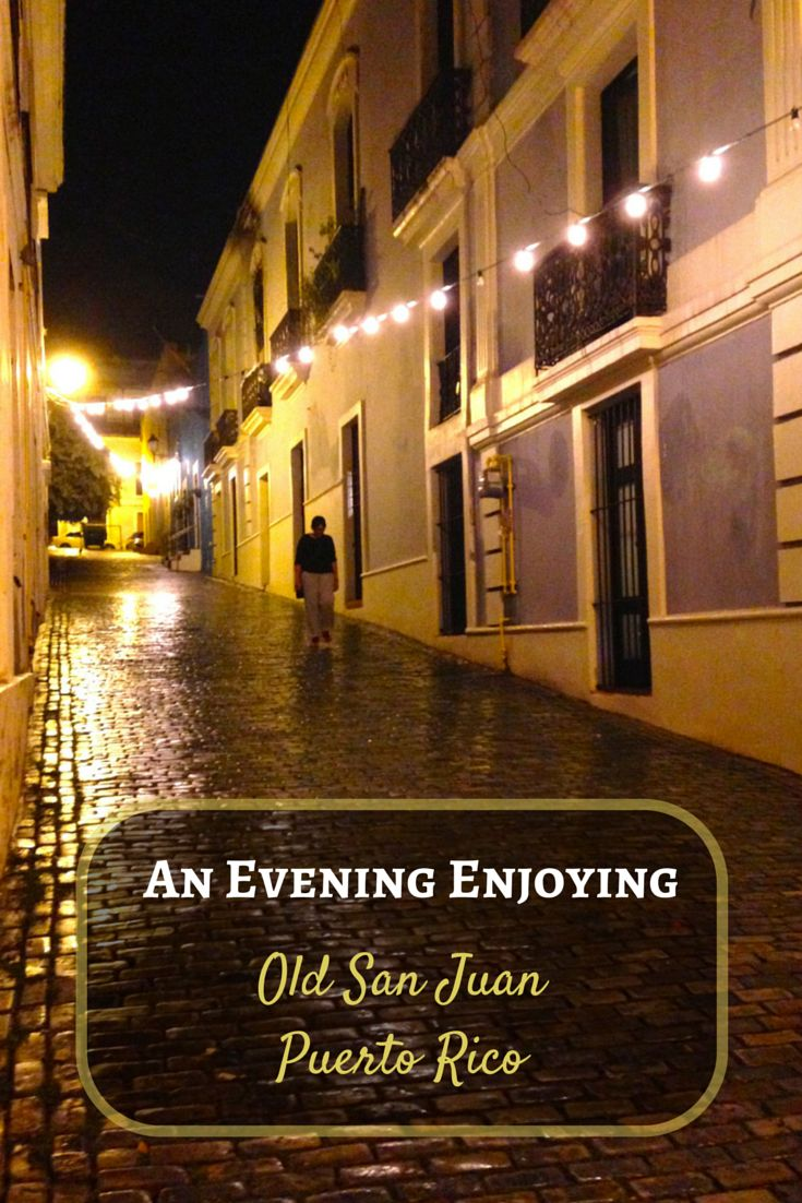 An evening exploring Old San Juan Puerto Rico. Great food, drink and things to do at night in Puerto Rico.
