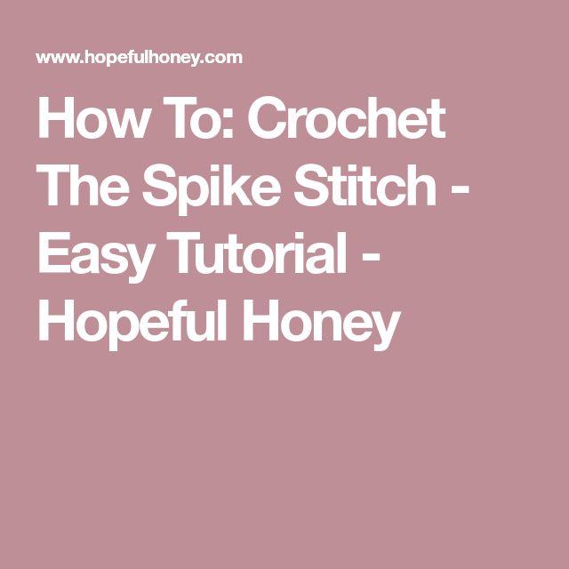 How To: Crochet The Spike Stitch - Easy Tutorial - Hopeful Honey
