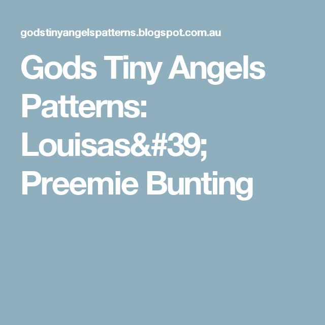 Gods Tiny Angels Patterns: Louisas' Preemie Bunting