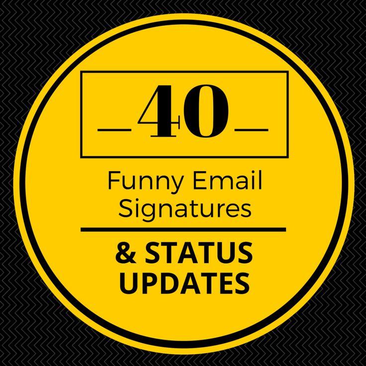 Funny Email Signatures & Status Updates