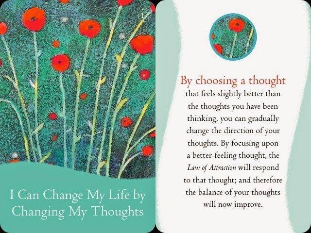 I can change my life by changing my thoughts :D