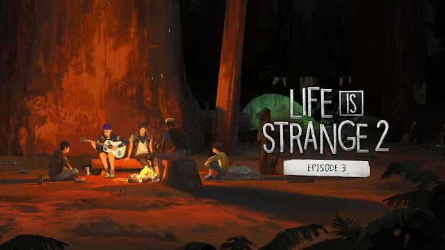 Life Is Strange 2 Episode 3 Launch Trailer Gaming Dontnod Has Released The Launch Trailer For Life Is Strange Life Is Strange Strange Dontnod Entertainment