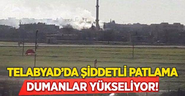 PYD kontrolündeki Telabyad'da şiddetli patlama!