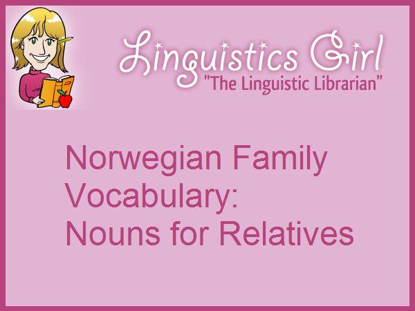 Norwegian Family Vocabulary: Nouns for Relatives | Linguistics Girl