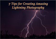 7 Tips for Creating Amazing Lightning Photography
