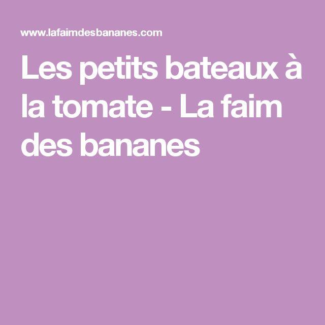 Les petits bateaux à la tomate - La faim des bananes