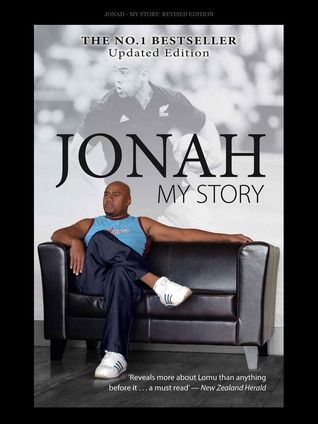 It's 10 years since he played his final match for the All Blacks, but still Jonah Lomu remains the most recognisable rugby face on the planet. In this much awaited update to his 2004 best-selling biography, Jonah talks about the highs and lows of that last decade with candour and honesty. See if it is available: http://www.library.cbhs.school.nz/oliver/opac/search.do