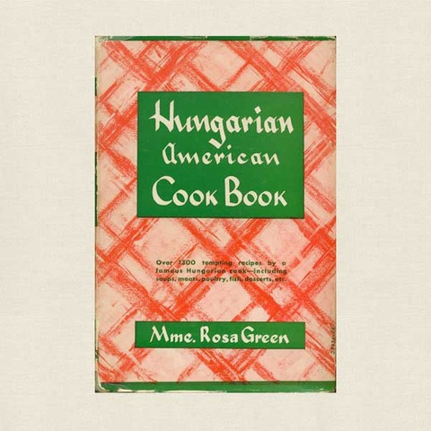 Hungarian American Cook Book - Vintage Cookbook at CookbookVillage.com