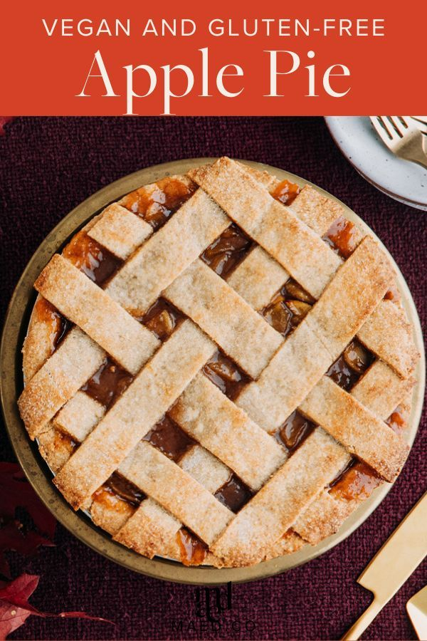 Vegan And Gluten Free Lattice Top Apple Pie Recipe For The Holidays In 2020 Lattice Top Apple Pie Recipe Apple Pie Recipes Recipes